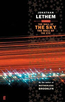 The Wall of the Sky the Wall of the Eye by Jonathan Lethem (Paperback 2004) G