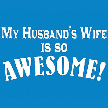 My Husbands Wife is so awesome funny valentines day wedding bride shower tshirt