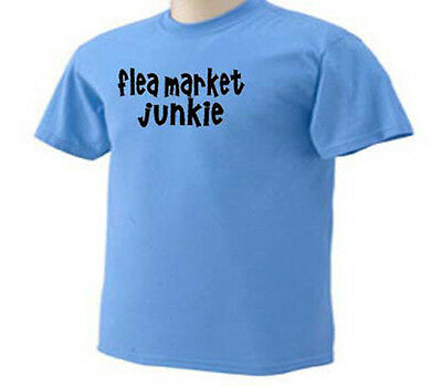 Flea Market Junkie Funny Humor Yard and Garage Sale T-Shirt