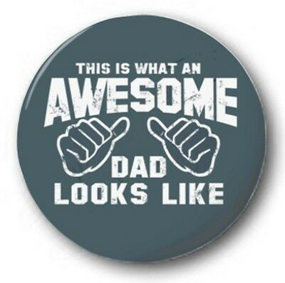 "THIS IS WHAT AN AWESOME DAD LOOKS LIKE - 25mm 1"" Button Badge - Fathers Day"