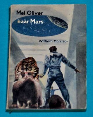 william morrison mel oliver naar mars BOOK DUTCH 1950s sf science fiction space