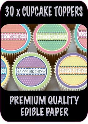 30 X Mixed Colour Happy Birthday Edible Cupcake Toppers Thick Rice Paper 1191