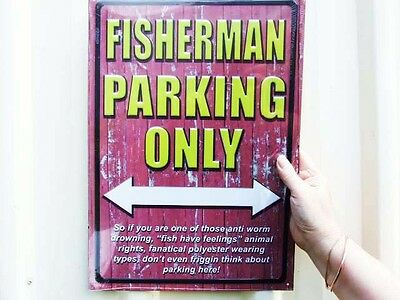 "FUNNY LARGE AUTHENTIC TIN SIGN ""FISHERMAN PARKING"" 42cms x 30cms"