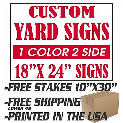 "50 18x24 Yard Signs Custom 1 Color 2 Sided Screen Printed FREE Stakes 10""x30"""