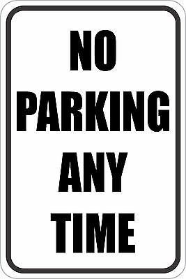 """No Parking Any Time Sign 12"""" x 18"""" No Rust Heavy Gauge Aluminum Signs"""