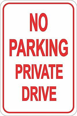 """No Parking Private Drive Sign 12"""" x 18"""" No Rust Heavy Gauge Aluminum Signs"""