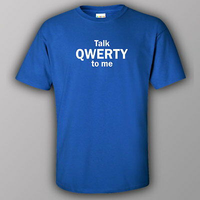 Funny quality male/unisex T-shirt - Talk QWERTY to me - IT programming computers