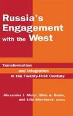Russia's Engagement With the West: Transformation and Integration in the Twenty-