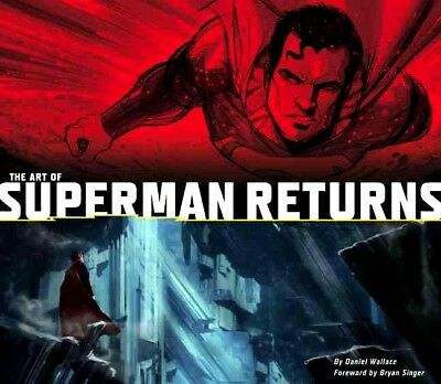 THE ART OF SUPERMAN RETURNS by Daniel Wallace : WH2-R1D : HBL446 : NEW BOOK