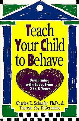 Teach Your Child to Behave: Disciplining With Love, from 2 to 8 Years (Plume)