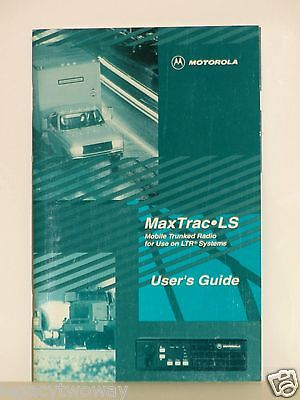 Motorola MaxTrac LS Mobile Trunked Radio On LTR System Users Guide 68P81078C77-0