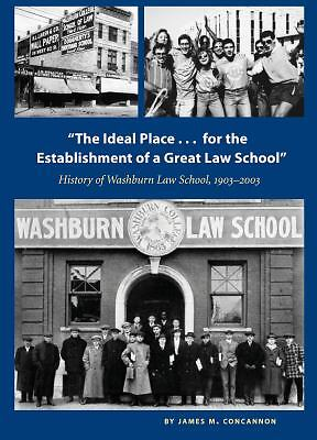 The Ideal Place...for the Establishment of a Great Law School: History of the Wa
