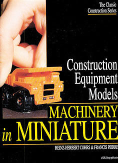 Construction Equipment Models Machinery in Miniature