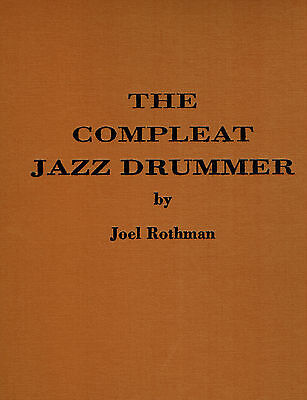 The Compleat Jazz Drummer by Joel Rothman Hardcover