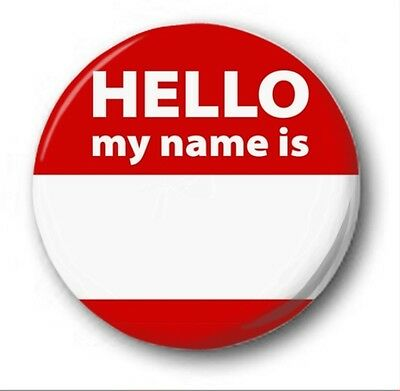 HELLO MY NAME IS...  - 1 inch / 25mm Button Badge - Your Name Personalised