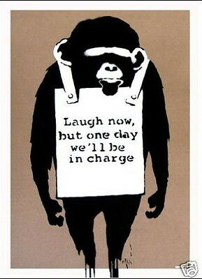 Banksy' Monkey' laugh now one day we'll be in charge poster  A2 SIZE