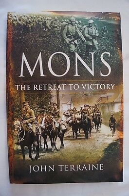 WW1 Mons The Retreat To Victory Reference Book
