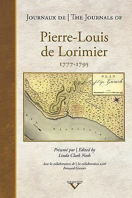 The Journals of Pierre-Louis de Lorimier 1777-1795 (French and English Edition)