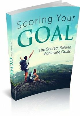 Scoring Your Goal  + 10 Free eBooks With Resell rights ( in PDF format )