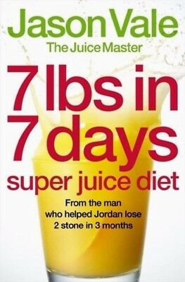 7lbs in 7 Days SUPER JUICE DIET by Jason Vale : WH1-R3C : PB478 : NEW BOOK