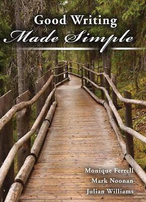Good Writing Made Simple by Monique Ferrell, Julian Williams, Trudy Katzer...