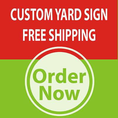 "10 18"" x 24"" Yard Sign Custom One Side Print FULL COLOR"