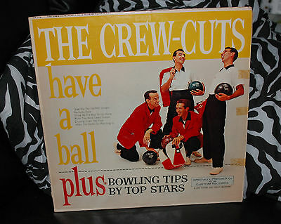 The Crew-Cuts Have a Ball Plus Bowling Tips by Top Stars vinyl NM RCA CR 129