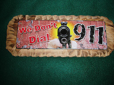 We Don't Dial 911 Tin Sign on Wood Background - Pistol Gun 9-1-1  FREE SHIPPING!