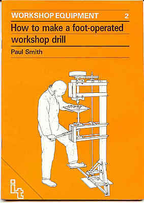 How to make a foot-operated workshop drill by Paul Smith