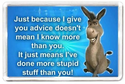 Good Best Friend Give Advice Stupid Stuff Experience Quotes Saying Fridge Magnet