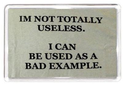 Funny Use Useful Useless Example Quotes Saying Collectors Gift Fridge Magnet