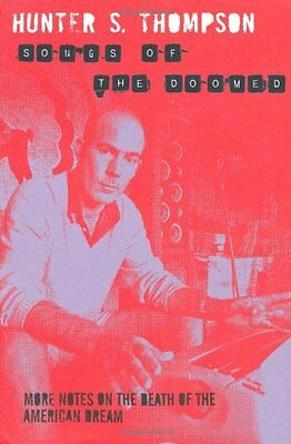 Songs of the Doomed Hunter S Thompson Paperback Book 2010
