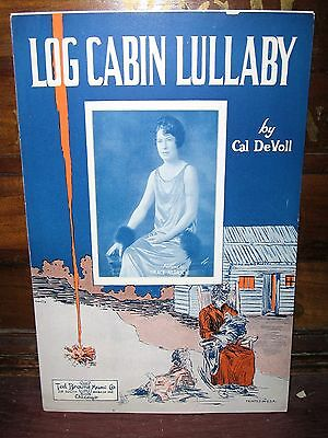 """1926 SHEET MUSIC """"LOG CABIN LULLABY"""" BY CAL DEVOLL-GRACE ALDRICH PHOTO COVER"""