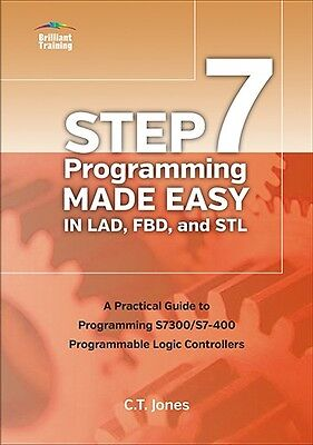Siemens S7/STEP7 PLC Book: STEP 7 Programming Made Easy in LAD, FBD, and STL