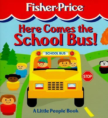 Here Comes the School Bus: A Little People Book (Fisher-Price Little People Stor