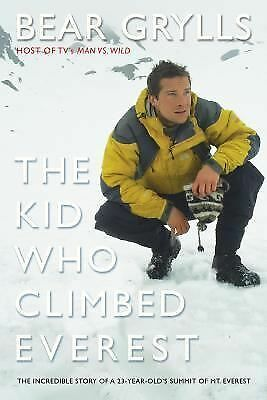 The Kid Who Climbed Everest: The Incredible Story of a 23-Year-Old's Summit of M