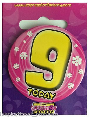 Expressions I AM 9 TODAY Happy 9th Birthday Badge Pink Girls 55mm Diameter