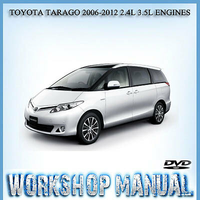 Toyota Tarago 2006-2012 2.4L 3.5L Engines Workshop Service Manual In Dvd