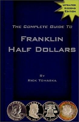 The Complete Guide to Franklin Half Dollars 2nd Ed. SPECIAL Tomaska