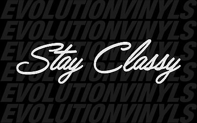 Stay Classy V1 Sticker Decal JDM Stance illest Static VIP FCK Hoonigan lowered