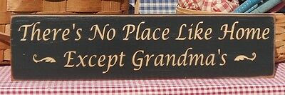 There's No Place Like Home Except Grandma's  painted wood sign