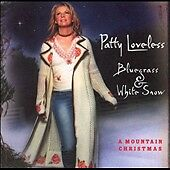 Bluegrass and White Snow: A Mountain Christmas by Patty Loveless CD