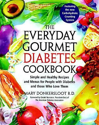 The Everyday Gourmet Diabetes Cookbook: Simple, Healthy Recipes and Menus for Pe