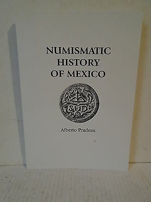 Numismatic History of Mexico by Pradeau softcover coins