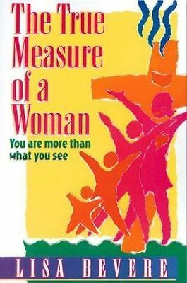 The True Measure of a Woman: You Are More Than What You See (Inner Beauty Series