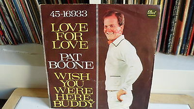 "Pat Boone ""love For Love-Wish You Were Here Buddy"" 7"""