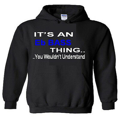 It's An Eb Bass Thing Hoodie