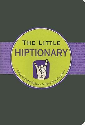 The Little Hiptionary (A Dictionary of Slang) (Little Black Book Series)