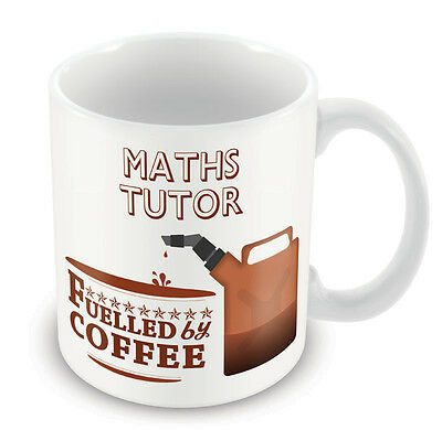 Maths Tutor FUELLED BY Mug - Coffee Tea Latte Gift Idea novelty office
