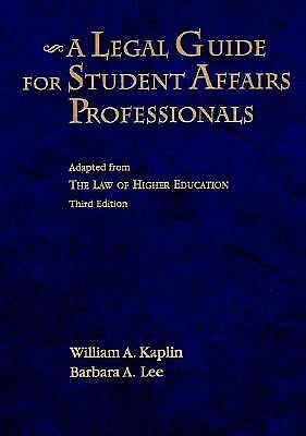 A Legal Guide for Student Affairs Professionals: Adapted from The Law of Higher